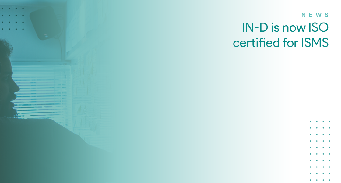 IN-D is now ISO certified for ISMS