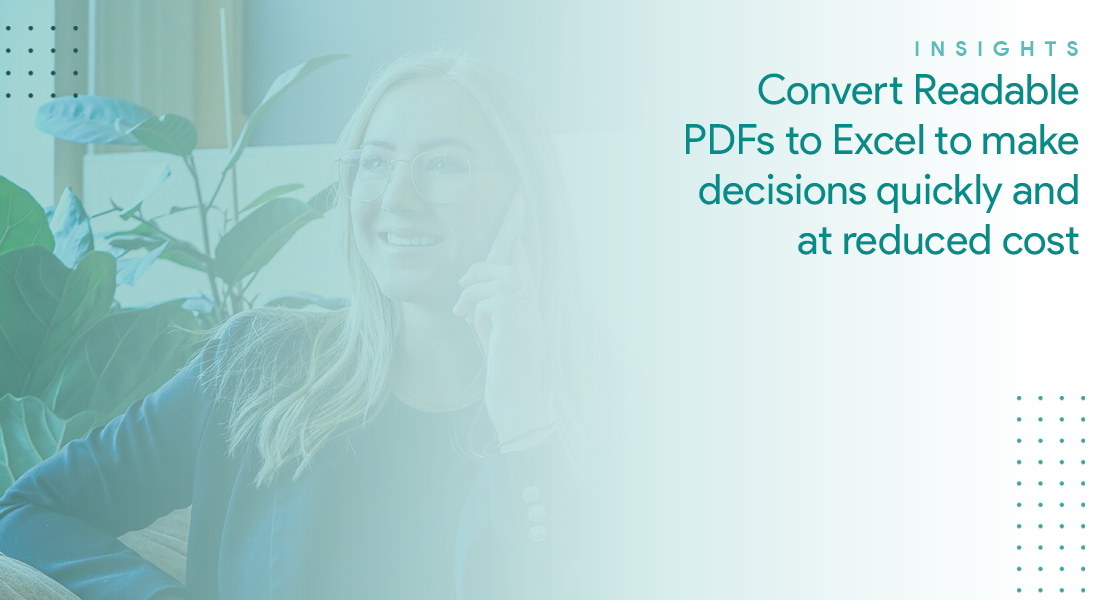 How to convert readable PDFs to excel to make decisions quickly and cost-effectively