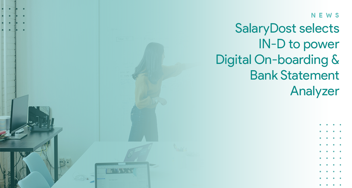 SalaryDost selects IN-D to power Digital On-boarding & Credit Decision Making using Bank Statement Analyzer