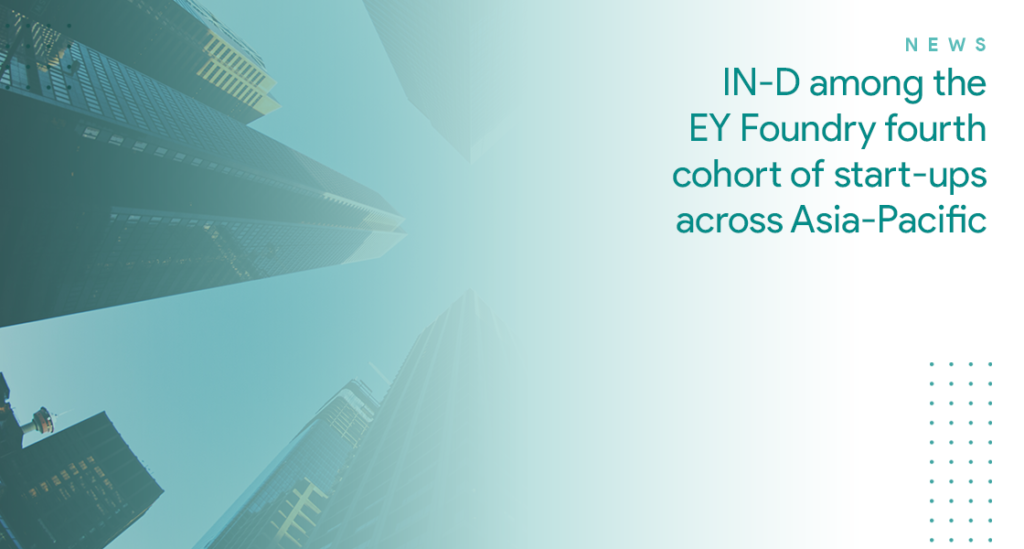 IN-D among the EY Foundry fourth cohort of start-ups across Asia-Pacific