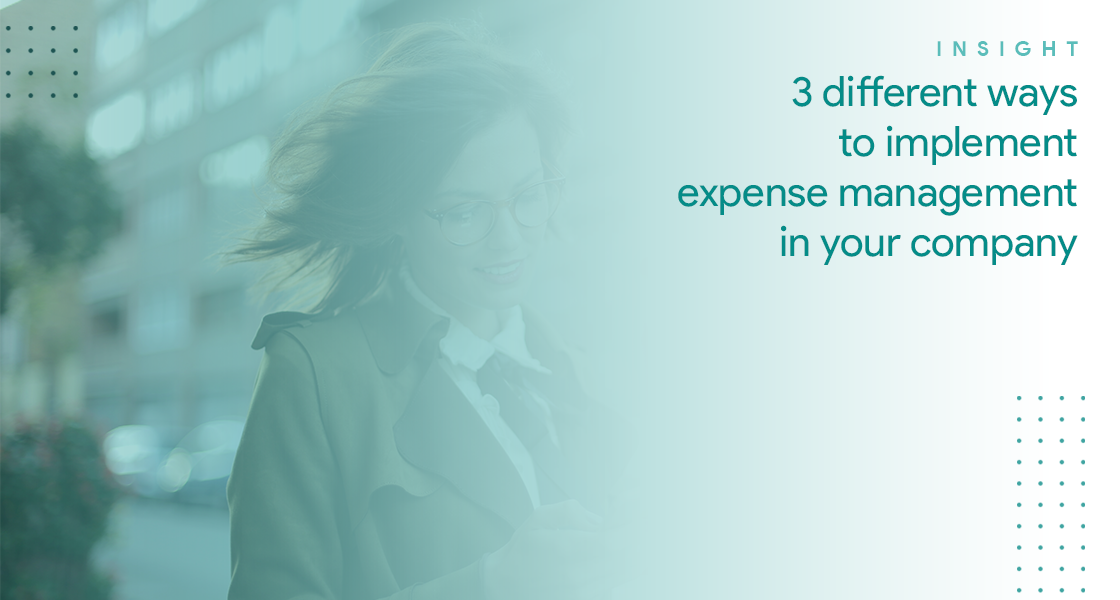 3 different ways to implement your expense management in your organization