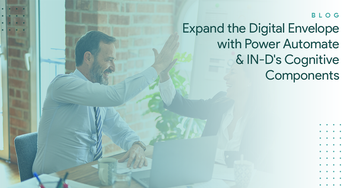 Expand the Digital Envelope with Power Automate & IN-D's Cognitive Components