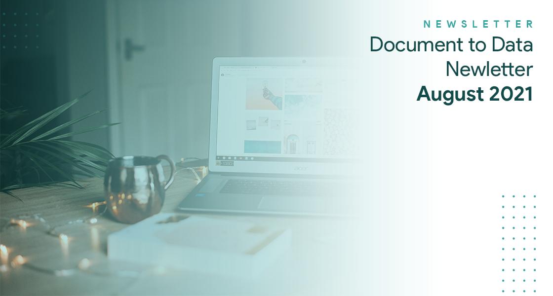 Document to Data Newsletter – August 2021